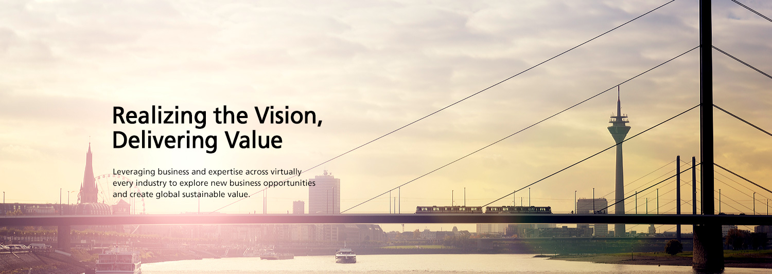 Realizing the Vision, Delivering Value - Leveraging business and expertise across virtually every industry to explore new business opportunities and create global sustainable value.