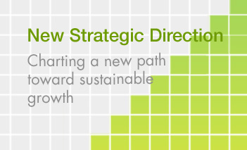 New Strategic Direction - Charting a new path toward sustainable growth